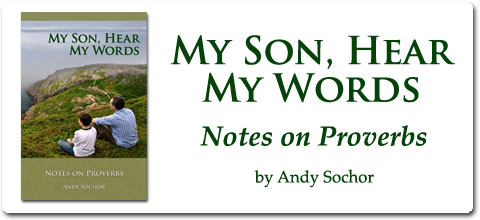 My Son, Hear My Words: Notes on Proverbs