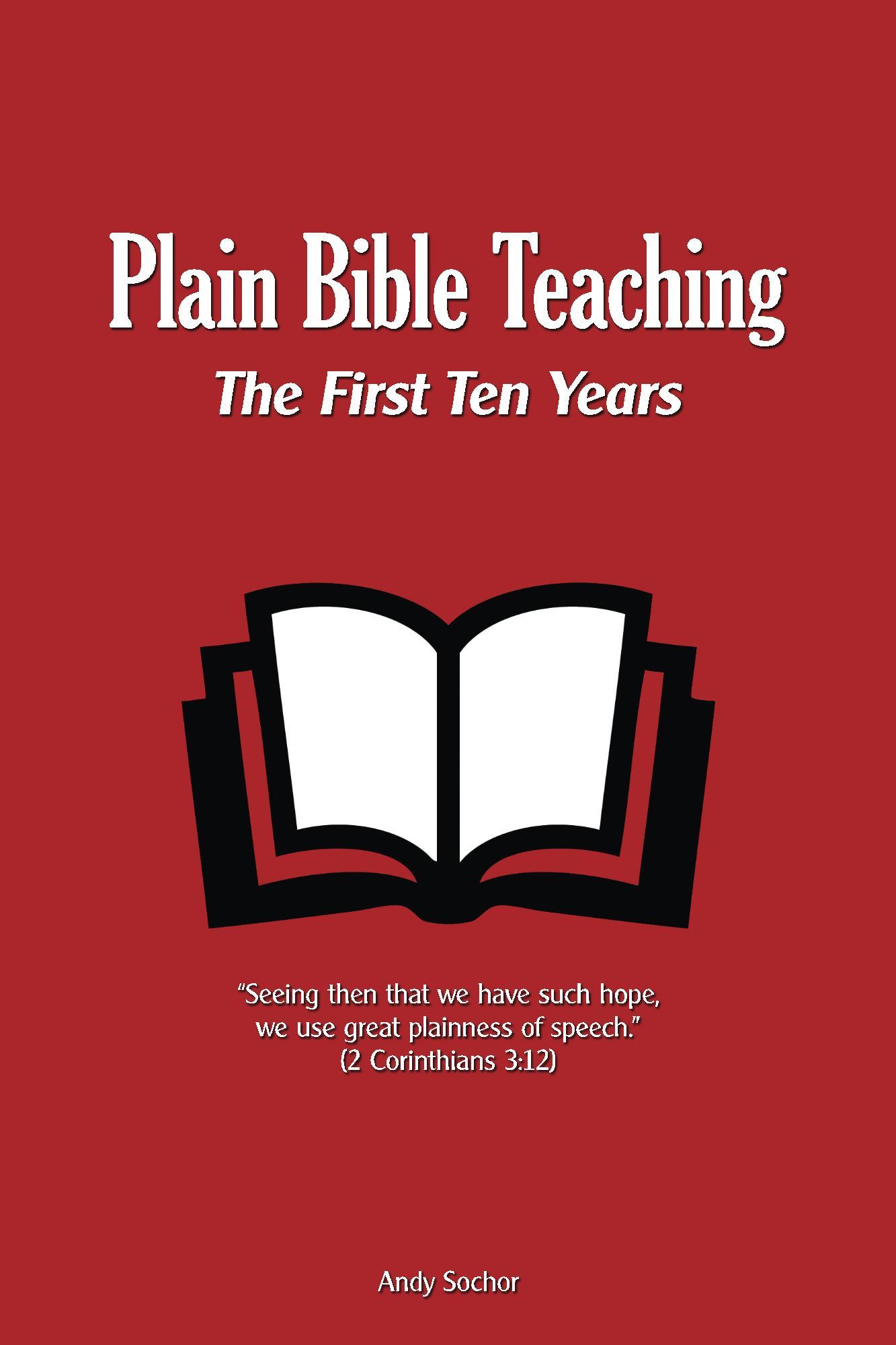 Plain Bible Teaching: The First Ten Years