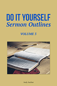 Do It Yourself Sermon Outlines: Volume 3