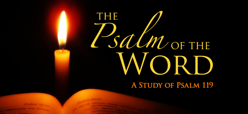 The Psalm of the Word: A Study of Psalm 119