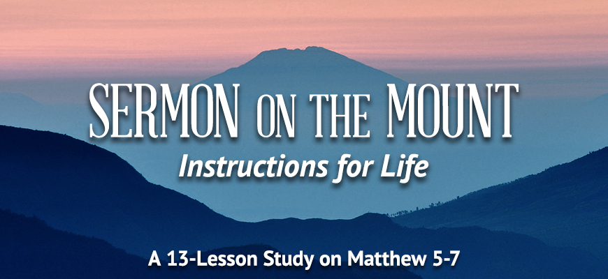 Sermon on the Mount: Instructions for Life