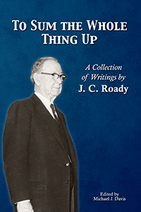 To Sum the Whole Thing Up: A Collection of Writings by J. C. Roady (cover)