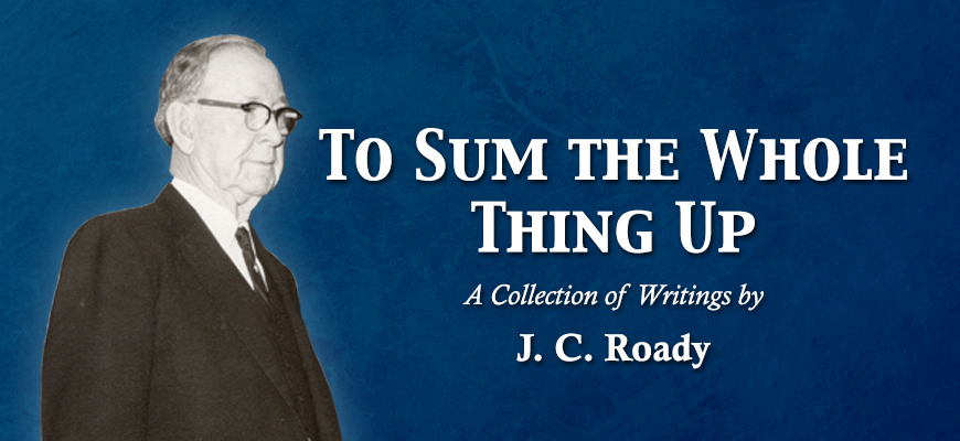 To Sum the Whole Thing Up: A Collection of Writings by J. C. Roady