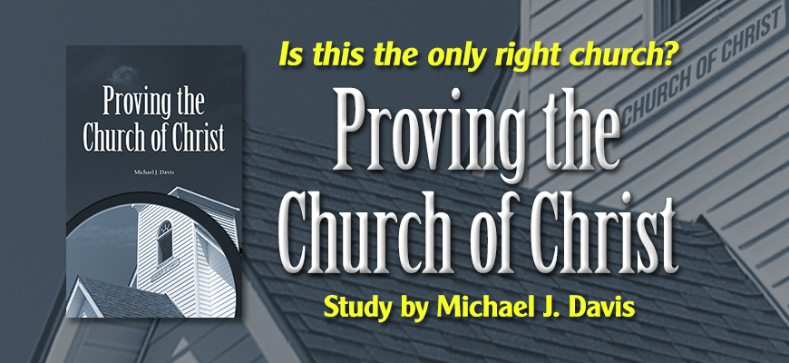 Proving the Church of Christ