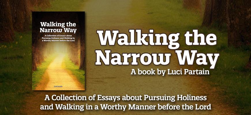 Walking the Narrow Way